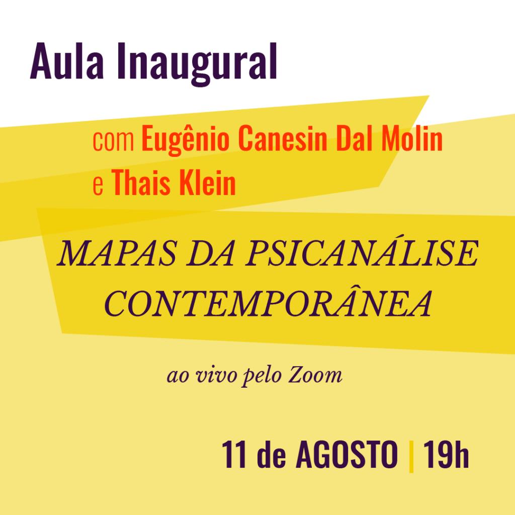 Aula inaugural: MAPAS DA PSICANÁLISE CONTEMPORÂNEA