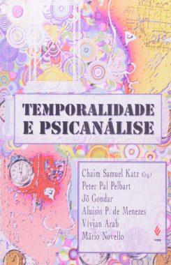 Temporalidade e psicanálise. Editora Vozes, 1995. Organização de Chaim Samuel Katz, Daniel Kupermann e Viviane Mosé.