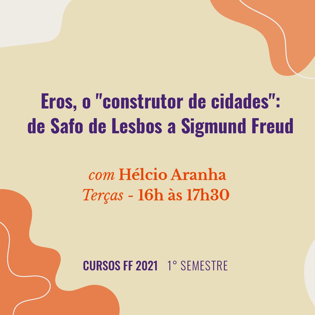 "Eros, o ""construtor de cidades"": de Safo de Lesbos a Sigmund Freud"