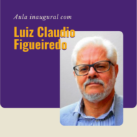 Aula Inaugural com Luiz Claudio Figueiredo